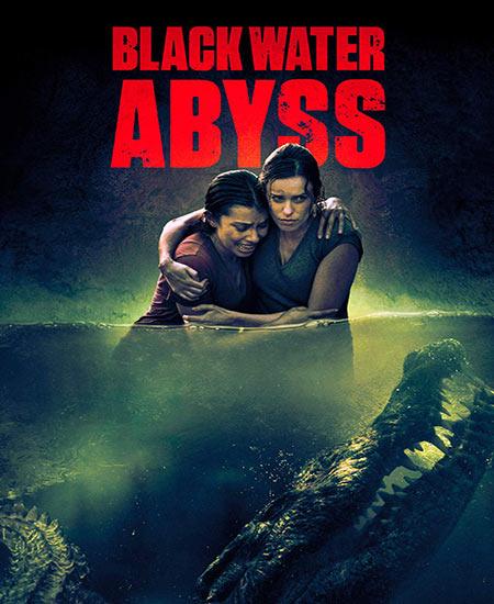 دانلود فیلم دریاچه سیاه: پرتگاه Black Water: Abyss 2020