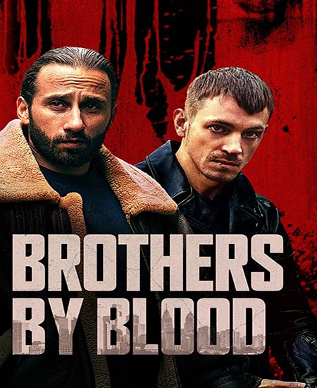 دانلود فیلم برادران خونی Brothers by Blood 2020