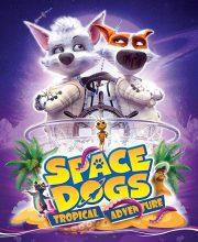 دانلود انیمیشن سگ های فضایی: ماجراجویی گرمسیری Space Dogs: Tropical Adventure 2020