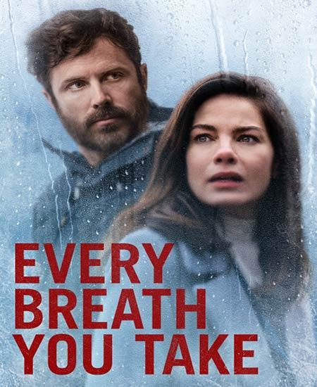 دانلود فیلم هر نفسی که میکشی 2021 دوبله فارسی Every Breath You Take