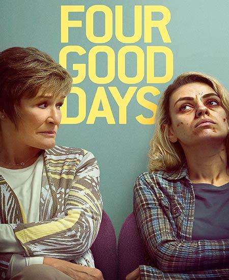 دانلود فیلم Four Good Days 2020 چهار روز خوب دوبله فارسی